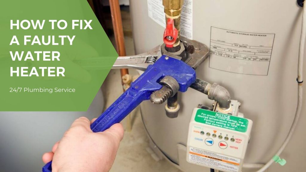 How To Fix A Faulty Water Heater